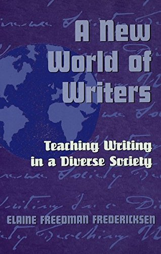 A New World of Writers: Teaching Writing in a Diverse Society (Adolescent Cultures, School, and Society)