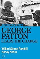 George Patton Leads The Charge (American Lives)