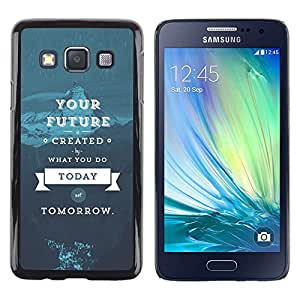 Paccase / Dura PC Caso Funda Carcasa de Protección para - Future Today Blue Tomorrow Inspirational - Samsung Galaxy A3 SM-A300