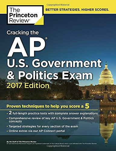 Cracking the AP U.S. Government & Politics Exam, 2017 Edition: Proven Techniques to Help You Score a 5 (College Test Preparation) cover