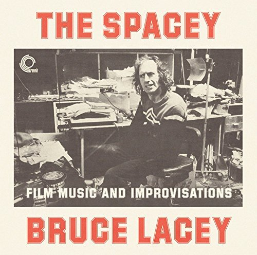 Bruce Lacey-The Spacey Bruce Lacey Film Music And Improvisations-CD-FLAC-2014-NBFLAC Download