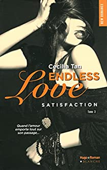 Endless Love, tome 3 : Satisfaction - Cécilia Tan - Babelio