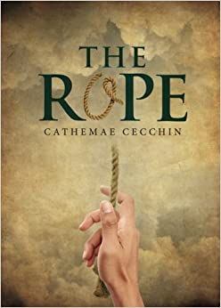 The Rope by Cathemae Cecchin (2016-04-05)