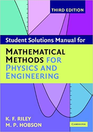 Student solution manual for mathematical methods for physics and student solution manual for mathematical methods for physics and engineering third edition solution manual k f riley m p hobson amazon fandeluxe Choice Image