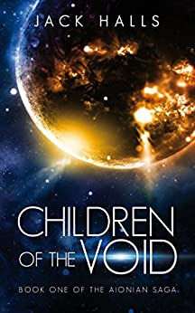 Children of the Void: Book One of the Aionian Saga by [Halls, Jack]