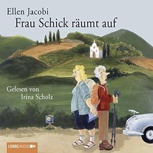 Frau Schick räumt auf Hörbuch