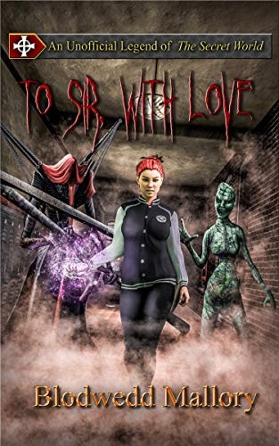 Halloween Games To Play With Students (To Sir, with Love: An Unofficial Legend of The Secret World (Unofficial Legends of The Secret World Book)