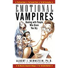 Emotional Vampires: Dealing With People Who Drain You Dry