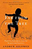 Far from the Tree, Andrew Solomon, 0743236718