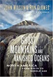 Ghost Mountains and Vanished Oceans, John Wilson and Ron Clowes, 1554700477