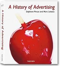 Une histoire de la publicité 1842-2006 par Stéphane Pincas