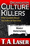 Organization Culture Killers, Deadly Expectations 1: How Leaders Build Cultures of Success (Deadly Practices)