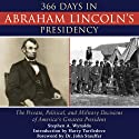 366 Days in Abraham Lincoln's Presidency: The Private, Political, and Military Decisions of America's Greatest President Audiobook by Stephen Wynalda Narrated by Joe Barrett