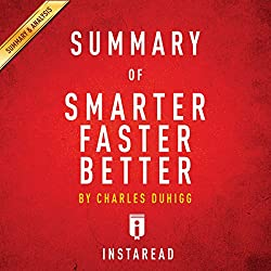 Summary of 'Smarter Faster Better' by Charles Duhigg | Includes Analysis