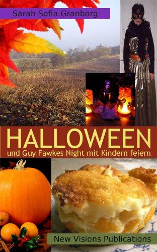 Halloween und Guy Fawkes Night mit Kindern feiern (German (Halloween Party Deko)
