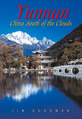 Yunnan: China South of the Clouds (Odyssey Guides)