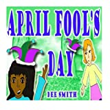 April Fool's Day: A April Fool's Day Picture Book for children about a friendly prank