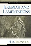Jeremiah and Lamentations, H. A. Ironside, 0825429269