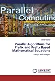 Parallel Algorithms for Prefix and Prefix Based Mathematical Equations, Gupta Ashish, 3659386405