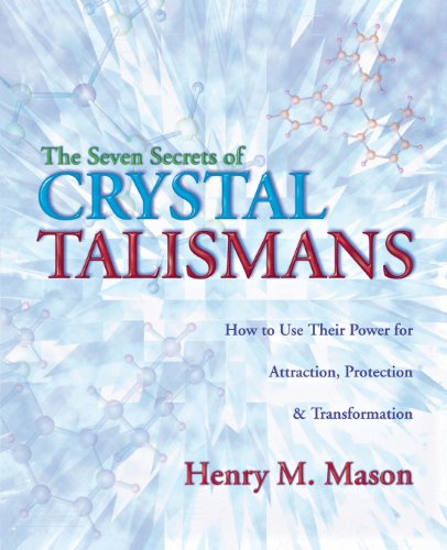 the-seven-secrets-of-crystal-talismans-how-to-use-their-power-for-attraction-protection-transformati