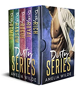 The Dirty Series: The Complete Bad Boy Billionaire Boxed Set by [Wilde, Amelia]