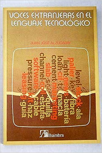 Voces extranjeras en el lenguaje tecnológico (Spanish Edition): Juan José Alzugaray: 9788420506470: Amazon.com: Books