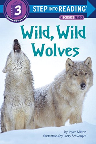 Wild, Wild Wolves (Step into Reading)