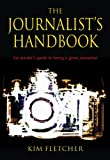 img - for The Journalist's Handbook: An Insider's Guide to Being a Great Journalist book / textbook / text book