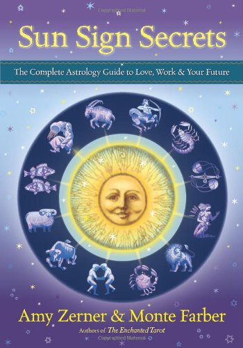 e Complete Astrology Guide to Love, Work, and Your Future ()