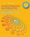 Developmental Mathematics : Basic Mathematics, Beginning Algebra, Intermediate Algebra, Trigsted, Kirk and Bodden, Kevin, 0321954068