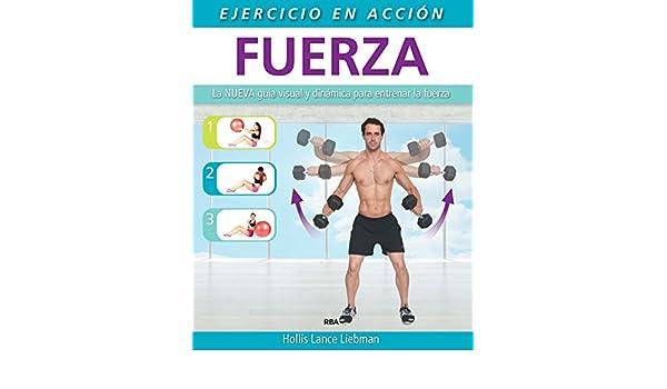 Amazon.com: Ejercicio en acción: Fuerza (PRACTICA) (Spanish Edition) eBook: Hollis Lance Liebman, Maria del Carmen Escudero: Kindle Store