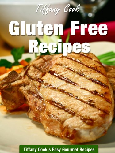 Gluten Free Recipes  Wheat Belly Recipe Book Tiffany Cook#039s Easy Gourmet Recipes 18