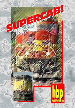 SuperCab! The Development of Supercab and Safety Cab Diesel Locomotives [DVD]...