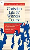 Christian Life and Witness Course, Billy Graham, 0890662991