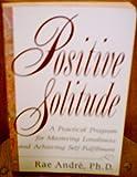 Positive Solitude, Rae Andre, 0060922567
