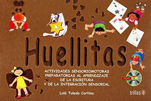 Huellitas: Actividades sensoriomotoras preparatorias al aprendizaje de la escritura y de la integración sensorial