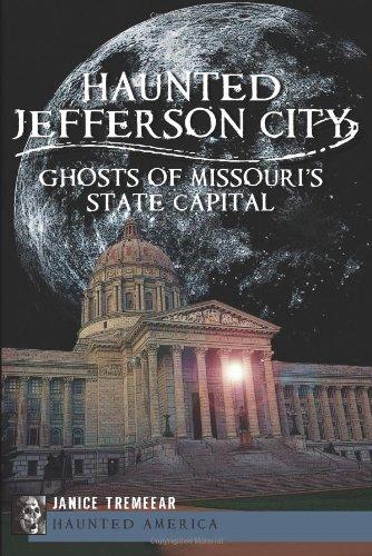Haunted Jefferson City:: Ghosts of Missouri's State Capital (Haunted America) PDF