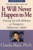 With her reassuring and informative approach, Claudia Black expertly identifies common issues faced by children who grew up in alcoholic families--shame, neglect, unreasonable role expectations, and physical abuse.First published 20 years ago, It Wil...