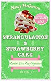 #4: Strangulation & Strawberry Cake: A Culinary Cozy Mystery (Comfort Cakes Cozy Mysteries Book 3)