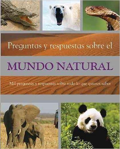Preguntas y Respuetas Sobre el Mundo Natural/ Q&A of the