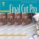Beginners Final Cut Pro: Learn to Edit Digital Video