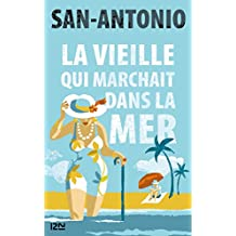 La vieille qui marchait dans la mer (SAN ANTONIO) (French Edition)