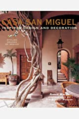 Casa San Miguel: Inspired Design and Decoration Hardcover