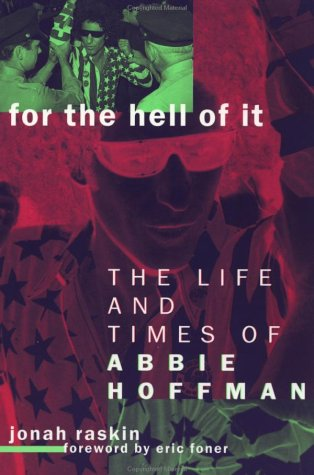 For the Hell of It: The Life and Times of Abbie Hoffman