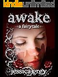 Awake: A Fairytale (Fairytale Trilogy Book 1)