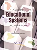 A Guide to Educational Systems Around the World, D. C.) Nafsa: Association of International Educators (Washington, 0912207833