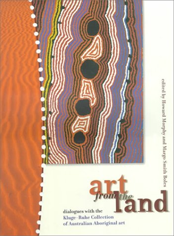 (Art from the Land: Dialogues With the Kluge-Ruhe Collection of Australian Aboriginal)