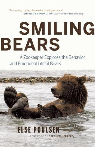 Read Online Smiling Bears: A Zookeeper Explores the Behavior and Emotional Life of Bears pdf epub