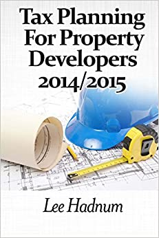 Tax Planning For Property Developers: 2014/2015
