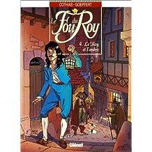 FOU DU ROY T04 (LE) : LE ROY ET L'OMBRE